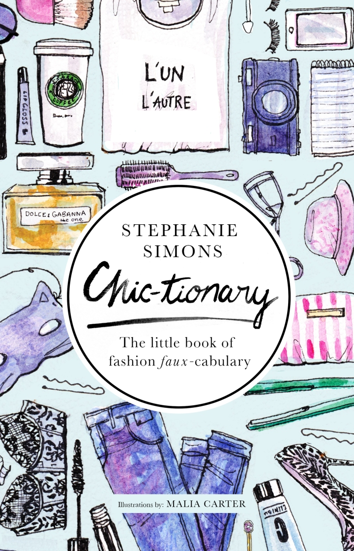 Chictionary: The Little Book of Fashion Faux-cabulary.
